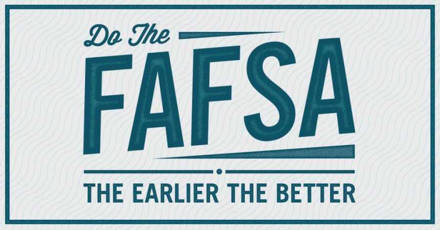 Get your FAFSA done! The earlier the better!